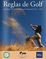 Reglas de Golf 2012- 2015 Cortesía de la Federación Colombiana de Golf