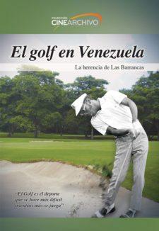 El golf en Venezuela la herencia de las Barrancas