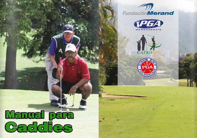 Manual para caddies hecho por la Fundación Merand, PGA de Venezuela, Caprogolf y Junior Golf