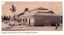 Antigua Sede del Club en la Escuela Superios de Guerra 1949