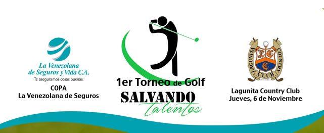 """1er Torneo de Golf """"Salvando Talentos"""" Copa La Venezolana de Seguros"""