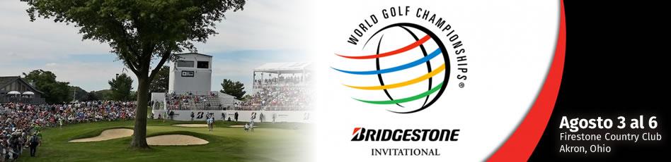 WGC Bridgestone Invitational Agosto 3 al 6 Firestone Country Club. Akron, Ohio