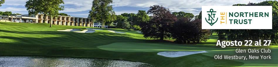 The Northern Trust - Glen Oaks Club. Agosto 22 - 27