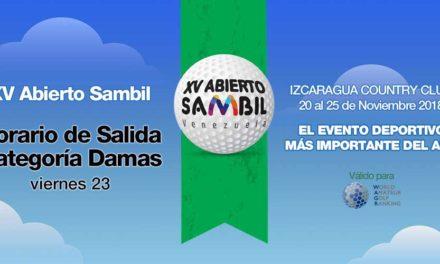 XV Abierto Sambil, horario de salida viernes 23 Categoría Damas